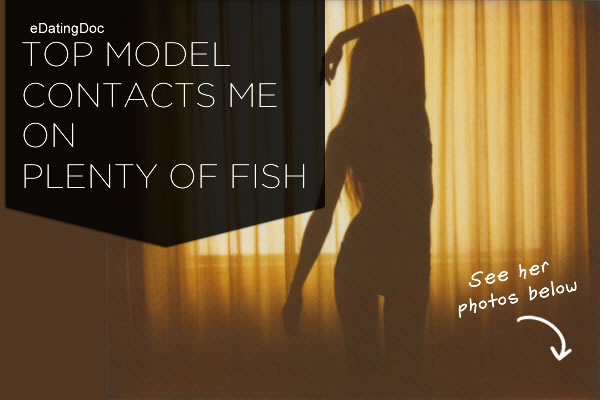 Next top model contacts me on plenty of fish 150 date for Pleaty of fish